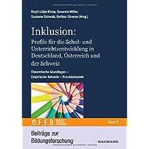 Inklusion: Profile für die Schul- und Unterrichtsentwicklung in Deutschland, Österreich und der Schweiz. Theoretische Grundlagen  Empirische Befunde  Praxisbeispiele (Beiträge zur Bildungsforschung)