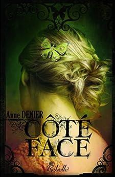 Côté Face: Côté Face - 1 par [Denier, Anne]