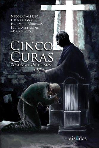 Cinco curas: Confesiones silenciadas por Adrián Vitali