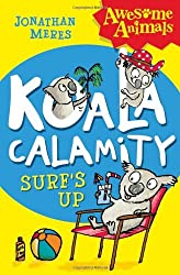 Koala Calamity - Surf's Up! (Awesome Animals) by Jonathan Meres (2013-06-06)