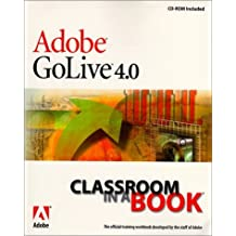Adobe GoLive 4.0 (Classroom in a Book) by Adobe Creative Team (1999-06-22)