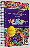 The Loomatic's Interactive Guide to the Rainbow Loom (English Edition)