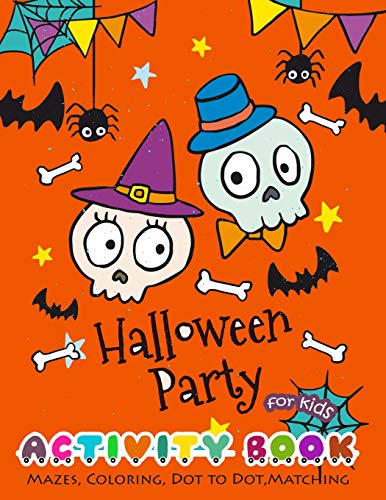 Halloween Party Activity Book for Kids: Mazes, Coloring, Dot to Dot, Matching