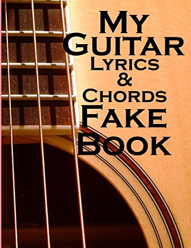 My Guitar Lyrics & Chords Fake Book for Women: Create songs using your guitar | Play by ear | No music reading Womens Fake