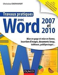 Travaux pratiques avec Word 2007 et 2010 - Mise en page et mise en forme, insertion d'images: Mise en page et mise en forme, insertion d'images, documents longs, tableaux, macros, publipos