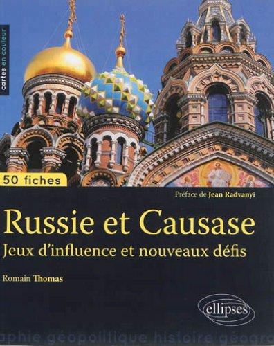 russie-et-caucase-jeux-d-39-influence-et-nouveaux-dfis-50-fiches-de-gopolitique-prface-de-jean-radvanyi