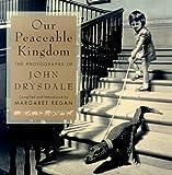 Image de Our Peaceable Kingdom: The Photographs of John Drysdale