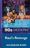 Raul's Revenge (Mills & Boon Vintage 90s Modern)