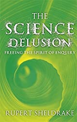 The Science Delusion by Rupert Sheldrake (2012-01-01)