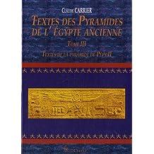 Textes des Pyramides de l'Egypte ancienne : Tome 3, Textes de la pyramide de Pépy II