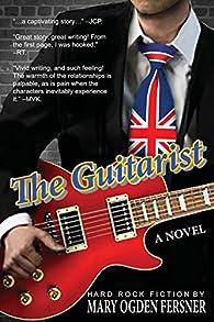 The Guitarist: Hard Rock Fiction par  Mary Ogden Fersner