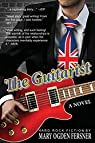 The Guitarist: Hard Rock Fiction par Mary Ogden Fersner