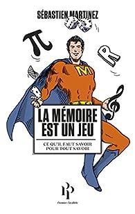 La mémoire est un jeu par Sébastien Martinez