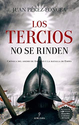 Los Tercios no se rinden (Novela Histórica) eBook: Juan Pérez ...