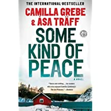 Some Kind of Peace: A Novel by Camilla Grebe (April 16,2013)