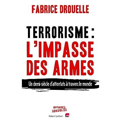 Terrorisme, l'impasse des armes