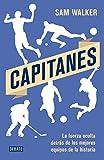 Capitanes: La fuerza oculta detrás de los mejores equipos de la historia