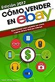 Cómo vender en Ebay: Guía tutorial para subastar tus cosas y ganar dinero fácil por internet (Ganar dinero extra con marketplaces nº 4)