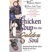 Chicken Soup for the Golden Soul: Heartwarming Stories for People 60 and Over (Chicken Soup for the Soul) by Jack Canfield (2000-01-27)