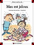 Max est jaloux | Saint-Mars, Dominique de (1949-....). Auteur