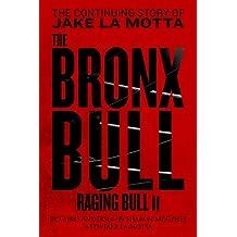 The Bronx Bull (Raging Bull 2): The Continuing Story of Jake La Motta (English Edition)