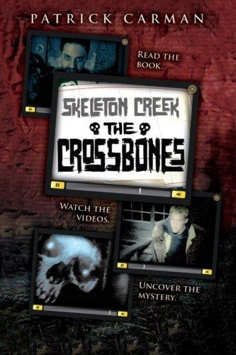 Skeleton Creek #3: The Crossbones: Volume 3
