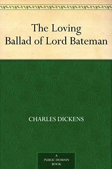 The Loving Ballad of Lord Bateman (English Edition) von [Dickens, Charles, Thackeray, William Makepeace]