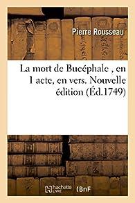 La mort de Bucéphale par Pierre Rousseau