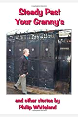 Steady Past Your Granny's: And Other Stories Paperback