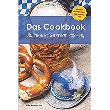 Das Cookbook: Authentic German Cooking