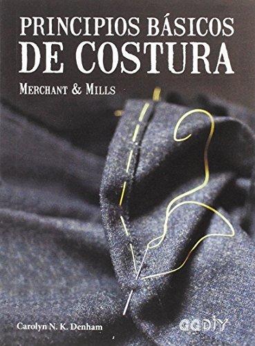 Descargar Libro Principios básicos de costura. Merchant & Mills (GGDiy) de Carolyn N. K. Denham