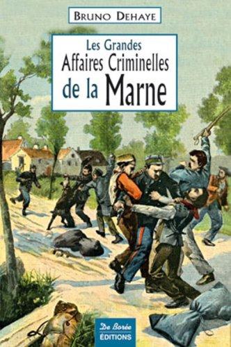 Marne Grandes Affaires Criminelles