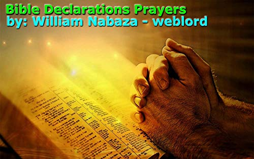 Bible Declaration Prayers ebook: How To Pray A Prayer That Will Be Answered In Seconds? (English Edition)