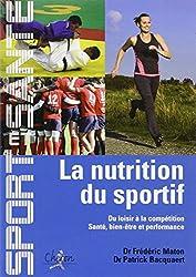 La nutrition du sportif : Du loisir à la compétition, Santé, Bien-être et Performance