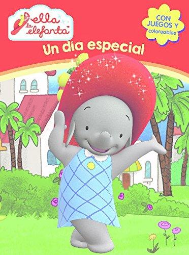 Un día especial (Ella la elefanta. Actividades) por Varios autores
