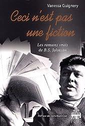 Ceci n'est pas une fiction : Les romans vrais de B.S. Johnson