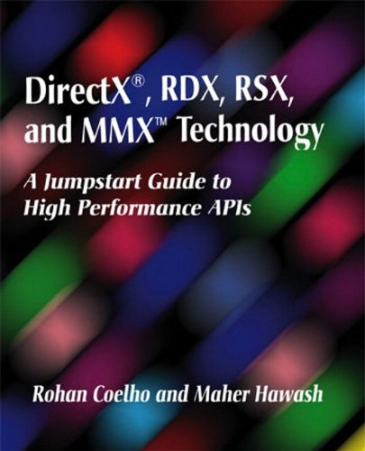 DirectX, RDX, RSX, and MMX Technology: A Jumpstart Guide to High Performance APIs
