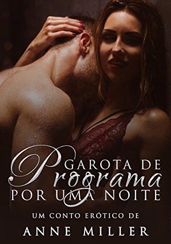 Garota de Programa por uma Noite (Prazeres Secretos Livro 1) (Portuguese Edition) por Anne Miller