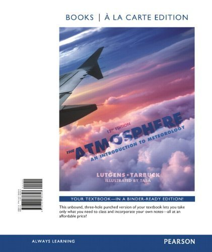 The Atmosphere: An Introduction to Meteorology, Books a la Carte Edition (12th Edition) by Frederick K. Lutgens (2012-01-14)