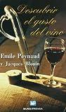 Descubrir El Gusto del Vino by Peynaud, Emile (2001) Hardcover