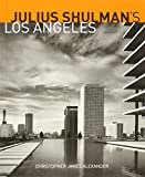 Julius Shulman's Los Angeles Julius Shulman's Los Angeles Julius Shulman's Los Angeles