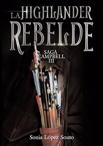 La highlander rebelde (Campbell nº 3) (Spanish Edition)
