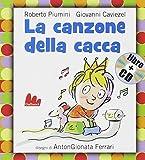 La canzone della cacca. Ediz. illustrata. Con CD Audio