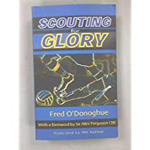 Scouting for Glory: Life in the Thirties Followed by a Soccer Scout's Notebook