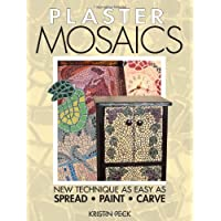 Plaster Mosaics: New Techniques as Easy as Spread, Paint, Carve