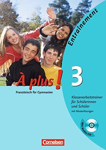 À plus ! - Ausgabe 2004: Band 3 - Klassenarbeitstrainer mit Musterlösungen und CD