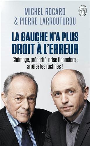 La gauche n'a plus droit à l'erreur par Michel Rocard