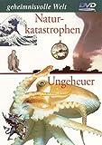 Geheimnisvolle Welt: Naturkatastrophen - Ungeheuer, 1 DVD