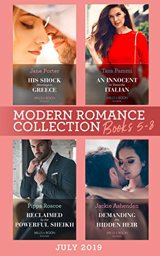 Modern Romance Books 5-8 July 2019: His Shock Marriage in Greece (Passion  in Paradise) / An Innocent to Tame the Italian / Reclaimed by the Powerful