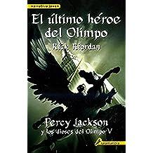 El último héroe del Olimpo: Percy Jackson y los Dioses del Olimpo V (Narrativa Joven)